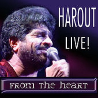 Harout Live! From the Heart